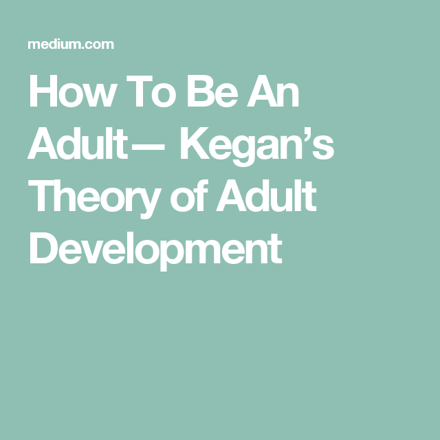 How to be an adult?